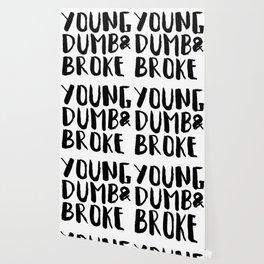 Young Dumb & Broke Wallpaper