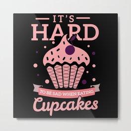 Sad eating Cupcakes Metal Print