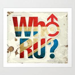 Who R U? Art Print