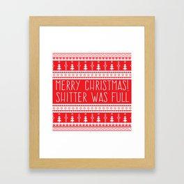 Merry Christmas, Shitter Was Full Framed Art Print