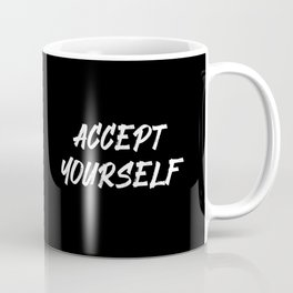 Accept yourself quote Coffee Mug