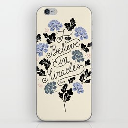 I Believe in Miracles iPhone Skin