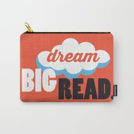 Dream Big - Just Read Carry-All Pouch