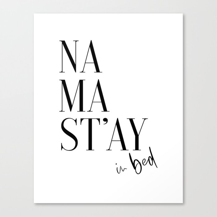 Namastay In Bed Bed Art Bedroom Wall Art Room Decor Namastay Bed Art Canvas Print By Printableartsy