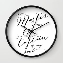 Invictus - I am the master of my fate I am captain of my soul Wall Clock
