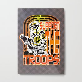 Support the (Storm) Troops Metal Print