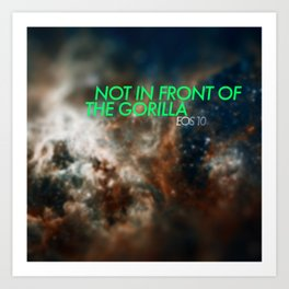 Not In Front of The Gorilla Art Print