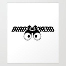 Bird Nerd Birdwatching Funny Gift Art Print