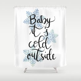 Baby it's cold outside! n.1 Shower Curtain
