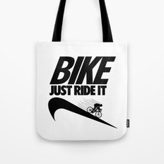 Just Ride It Tote Bag