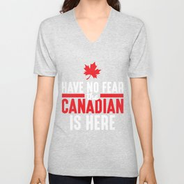 Have No Fear Canadian Is Here Maple Leaf Canada Unisex V-Neck