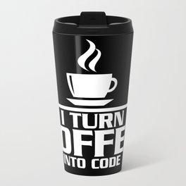 I turn coffee into code Travel Mug
