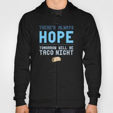 There's Always Hope... Hoody
