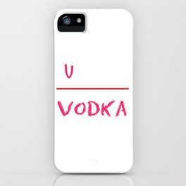 Funny & Relaxing Vodka Tee Design V is for vodka iPhone Case