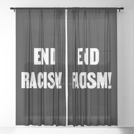 END RACISM! Sheer Curtain
