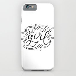 You Go Girl quote iPhone Case