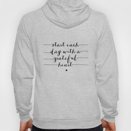 Start Each Day With a Grateful Heart black and white monochrome typography poster design Hoody