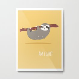 Sloth card - Am I late? Metal Print