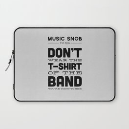 The Shirt of the Band — Music Snob Tip #376 Laptop Sleeve