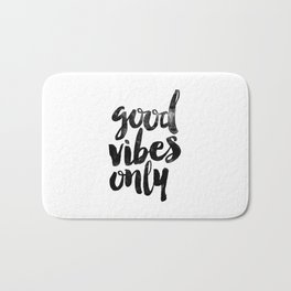 Good Vibes Only black and white typography poster black-white design home decor bedroom wall art Bath Mat