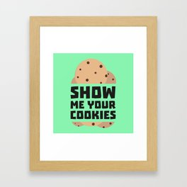 Show me your Cookies Bnwm6 Framed Art Print
