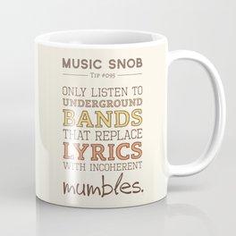 Mumbling Bands — Music Snob Tip #095 Coffee Mug