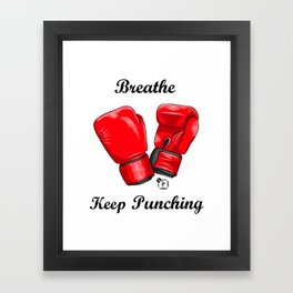 Breath and Keep Punching Framed Art Print