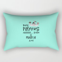 Real Pirates are born in MARCH T-Shirt Dw7wp Rectangular Pillow