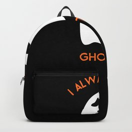 I Always Get Ghosted - Halloween Backpack