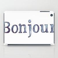 bonjour iPad Cases featuring Bonjour by Bridget Davidson