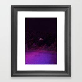 Feel Nothing Framed Art Print