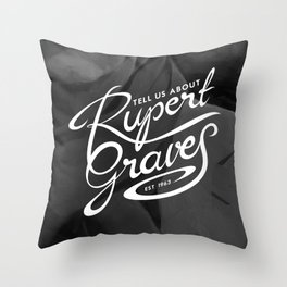 Tell Us About Rupert Graves Throw Pillow