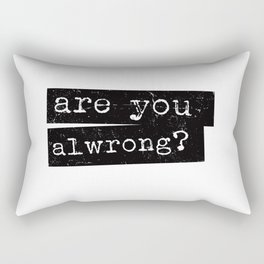 all wrong Rectangular Pillow