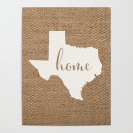 Texas is Home - White on Burlap Poster