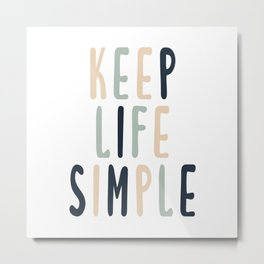 Keep Life Simple Scandinavian Design Metal Print