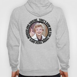 """Nihilistic quotes by Jessica Fletcher: """"That's how we stay young these days: murder and suicide."""" Hoody"""