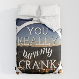 """""""You really turn my crank"""" Comforters"""
