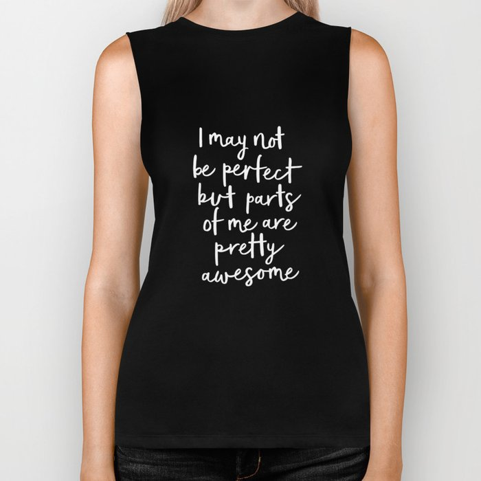I May Not Be Perfect But Parts of Me Are Pretty Awesome black typography poster home wall decor Biker Tank
