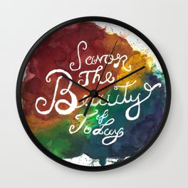 Savor the Beauty of Today Wall Clock
