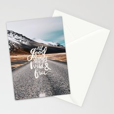 All good things are wild and free -Adventure Stationery Cards