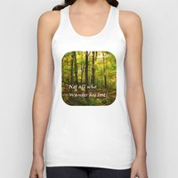not all who wander are lost Tank Tops featuring Not All Who Wander... by Lyle Hatch