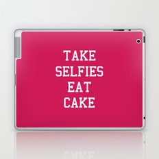 Take Selfies, Eat Cake Funny Quote Laptop & iPad Skin