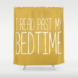 I Read Past My Bedtime (Mustard) Shower Curtain
