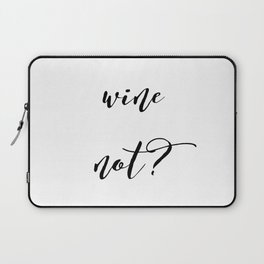 Wine Not? Laptop Sleeve