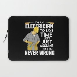 Electrician Gift: I'm An Electrician I'm Never Wrong Laptop Sleeve