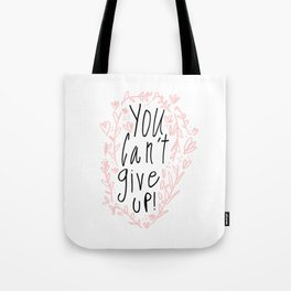 You can't give up! Hand Lettering Tote Bag