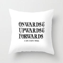 Onwards&Upwards&Forwards Throw Pillow