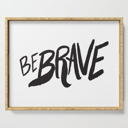 Be Brave Lettering Serving Tray