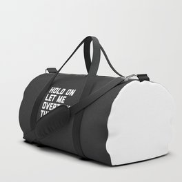 Overthink This Funny Quote Duffle Bag