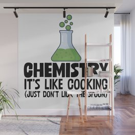 Chemistry It's Like Cooking Wall Mural